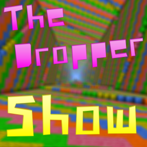 Click above for The Dropper show